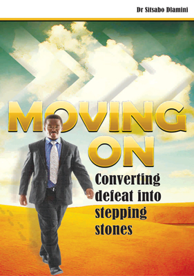 Book- Move on, Converting Defeat into Stepping Stones by Dr Sitsabo Dlamini